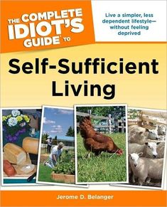 The Idiot's Guide to Self-Sufficient Living
