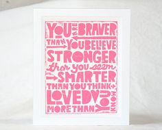 Winnie the Pooh Quote You Are Braver than You by rawartletterpress, $18.00