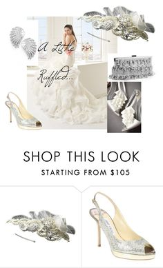 """A Little Ruffled..."" by distveils on Polyvore featuring Rosa Clará, Jimmy Choo and Nadri"