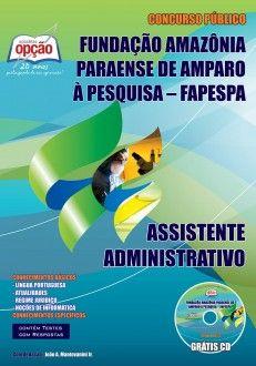 Apostila Concurso Fundação Amazônia Paraense de Amparo à Pesquisa - FAPESPA - 2013: - Cargo: Assistente Administrativo