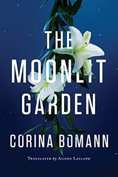 The Moonlit Garden by Corina Bomann http://www.amazon.com/dp/B00ZX99WE8/ref=cm_sw_r_pi_dp_7TVIwb100ZKCX