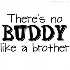 """Here is a list of Top 100 Brother Quotes & Sayings. Brother Quotes & Sayings """"My brother is my best friend. Brother N Sister Quotes, Brother Humor, I Love My Brother, Brother Sister, Brother Birthday, Happy Birthday, Puppy Brother, Funny Sister, Birthday Wishes"""
