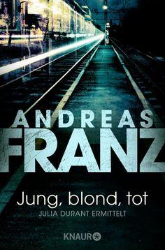 Jung, blond, tot: Julia Durants 1. Fall (Knaur TB): Amazon.de: Andreas Franz: Bücher