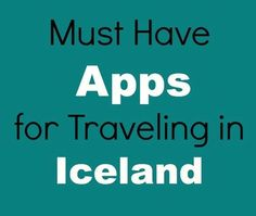 Best Apps for Traveling in Iceland
