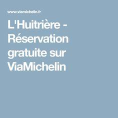L'Huitrière - Réservation gratuite sur ViaMichelin