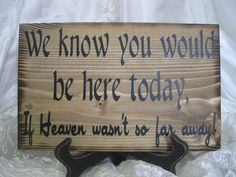 Rustic Wedding Sign Memorial We know you would be Here Today if Heaven Wasn't so Far Away on Etsy, $25.00