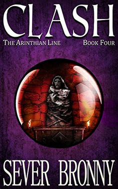 Clash (The Arinthian Line Book 4) by Sever Bronny