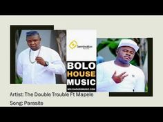 The Double Trouble Ft Mapele - Parasite (New Hit 2019)