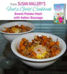 Sweet Potato Hash with Italian Suasage.  Susan Mallery's Fool's Gold Cookbook: A Love Story Told Through 150 Recipes by @Susan Mallery #HarlequinBooks, #HarlequinNonFiction, #FoolsGold, #Recipes, #SusanMallery