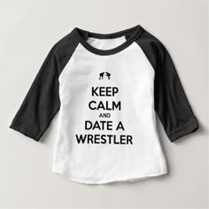 Keep Calm and Date A Wrestler Baby T-Shirt - diy cyo customize create your own personalize