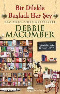 bir dilekle basladi her sey - debbie macomber - marti yayinlari  http://www.idefix.com/kitap/bir-dilekle-basladi-her-sey-debbie-macomber/tanim.asp