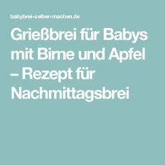Grießbrei für Babys mit Birne und Apfel – Rezept für Nachmittagsbrei