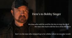 Bobby. *sniff* I miss him like crazy. I kinda wish that they would find a way to bring Bobby back. I also wish that Sam and Dean would mention Bobby more in S8