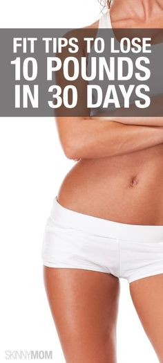 Lose 10 pounds in 30 days with these tips and tricks!