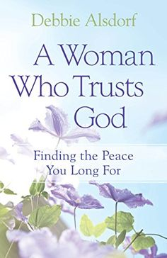 A Woman Who Trusts God: Finding the Peace You Long For by... https://www.amazon.com/dp/B005WVIUJK/ref=cm_sw_r_pi_dp_x_FkERyb3MQ1R6B