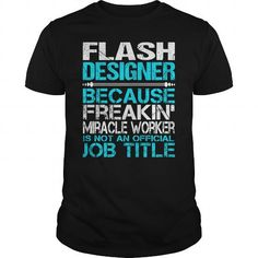 Awesome Tee For Flash Designer T Shirts, Hoodies. Check price ==► https://www.sunfrog.com/LifeStyle/Awesome-Tee-For-Flash-Designer-123446865-Black-Guys.html?41382