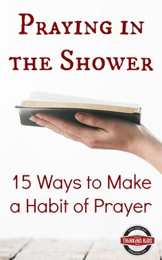 Praying in the Shower: 15 Ways to Make a Habit of Prayer