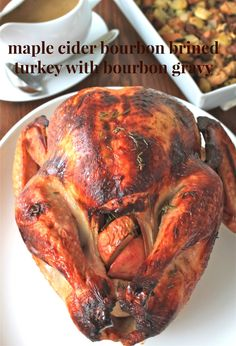maple cider bourbon brined turkey with bourbon gravy