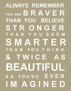 Always remember that you are braver than you believe. #cuchini #quotes