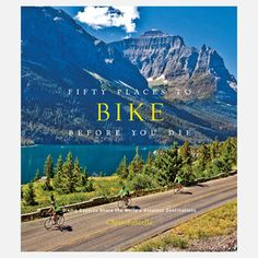 Fifty Places Bike Before You Die now featured on Fab.