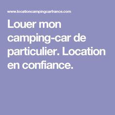 Louer mon camping-car de particulier. Location en confiance.