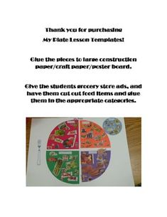 """This lesson is fun and gets the students working in groups to explore the food guide """"My Plate"""", as they create their own """"plate"""". I cut the patterns for the plate ahead of time and glue them on poster board. I then break the children into groups and give them grocery circulars that I receive in the mail."""
