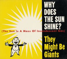 """For Sale - They Might Be Giants Why Does The Sun Shine USA  CD single (CD5 / 5"""") - See this and 250,000 other rare & vintage vinyl records, singles, LPs & CDs at http://eil.com"""