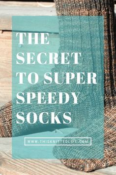 The secret to knitting super speedy (and easy) socks. Almost everything you need to know to fill up that sock drawer, pronto.