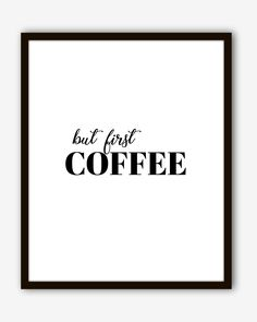 But First Coffee Inspirational Print