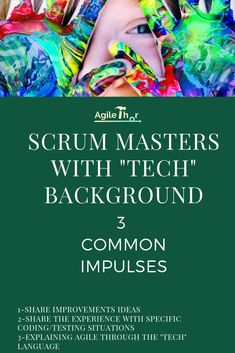 "Scrum Masters with ""tech"" background – 3 common impulses Tech Background, Challenge Me, New Things To Learn, Software Development, How To Become, Language, Coding, Learning"