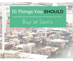 10 things you should buy at sams