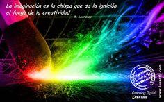 La Creatividad es lo que nos permite desarrollar nuestro pleno potencial para enfrentar retos y lograr el éxito en asumir el control de nuestras vidas www.laurasil.com