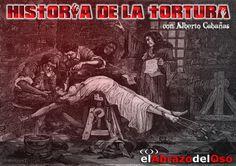 Esta semana en #ElAbrazodelOso hacemos repaso a una oscura historia de la tortura que nos llevará mucho más allá de los tribunales de la Inquisición.