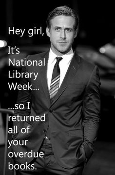 National Library Week 2014 (April 13-19, 2014) - Ryan Gosling http://www.cavendishsq.com/