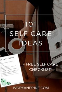 101 self care ideas with free checklist | mental health | stress relief | Ivory & Pine