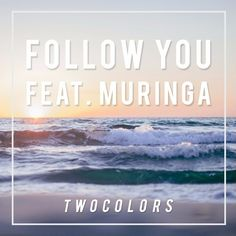 twocolors - Follow You (Original Mix) by twocolors | Free Listening on SoundCloud