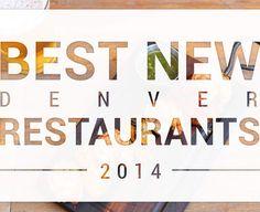 Denver's 11 best new restaurants of 2014