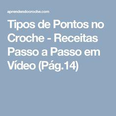 Tipos de Pontos no Croche - Receitas Passo a Passo em Vídeo (Pág.14)