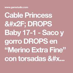 """Cable Princess / DROPS Baby 17-1 - Saco y gorro DROPS en """"Merino Extra Fine"""" con torsadas / trenzas. - Patrón gratuito de DROPS Design"""