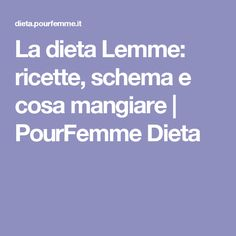 La dieta Lemme: ricette, schema e cosa mangiare   PourFemme Dieta