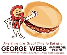 Ah, George Webb. Back in my college days, that was a favorite place to go after the bars closed on Friday or Saturday night. I'm way too old to keep such hours now, but I still visit a Webb's whenever I'm in Milwaukee.