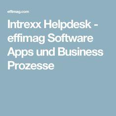 Intrexx Helpdesk - effimag Software Apps und Business Prozesse