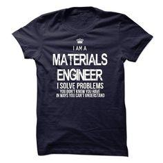 I Am A Materials Engineer T-Shirts, Hoodies, Sweatshirts, Tee Shirts (22.99$ ==► Shopping Now!)