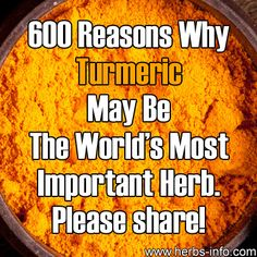 All about turmeric! Read more here: http://www.herbs-info.com/blog/600-reasons-turmeric-may-be-the-worlds-most-important-herb/