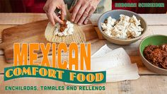 Mexican Comfort Foods: Enchiladas, Tamales & Rellenos, a Craftsy Class - Make Mexican comfort food! From tempting salsas and fresh tortillas to stuffed chiles and tamale pie, discover the secrets to quick and easy meals. - via @Craftsy