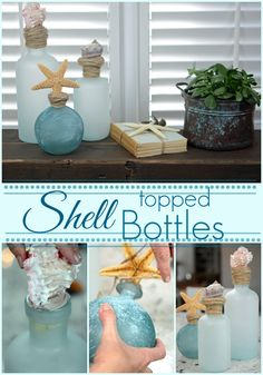 These shell topped bottles are so easy to make and keep me in a summer state of mind....come over and I'll show you how to make your own!