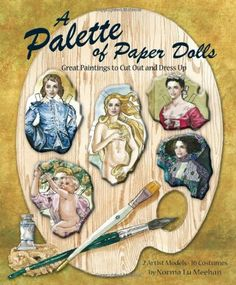 A Palette of Paper Dolls: Great Paintings to Cut Out and Dress Up by Norma Lu Meehan http://www.amazon.com/dp/1935223615/ref=cm_sw_r_pi_dp_hDnavb0VKHTZQ