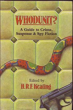 Keating, H.R.F. (Edited by) - Whodunit? A Guide to Crime, Suspense and Spy Fiction