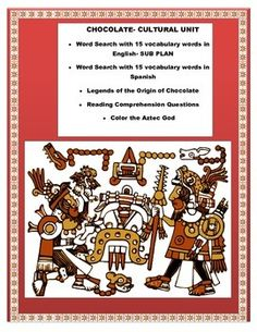 """This cultural lesson on """" Chocolate""""is the perfect activity for Social Studies when students are learning the Aztec and Mayan civilization.  It highlights the legend of how Quetzacoalt gave the chocolate to the Toltecs and was punished by the Gods.  It also talks about Cortez and how he contributed to transforming """"kakau"""" into the wonderful sweet chocolate we enjoy."""