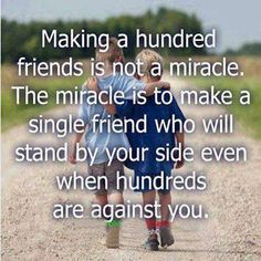 Friendship - The miracle is to make a friend who will stand by your side  #Miracle, #TrueFriend